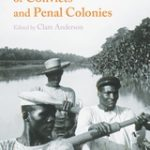 A Global History of Convicts and Penal Colonies: book launch