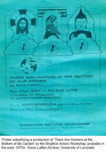 Poster advertising a production of 'There Are Humans at the Bottom of My Garden' by the Brighton Actors Workshop, probably in the early 1970s.  Kevin Laffan Archive, University of Leicester.
