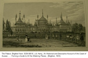 'The Palace, Brighton' from: SCM 08510, J.D. Parry, An Historical and Descriptive Account of the Coast of Sussex … : Forming a Guide to All the Watering Places, (Brighton, 1833)