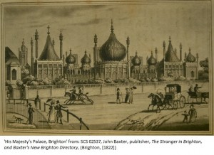 'His Majesty's Palace, Brighton' from: SCS 02537, John Baxter, publisher, The Stranger in Brighton, and Baxter's New Brighton Directory, (Brighton, [1822])