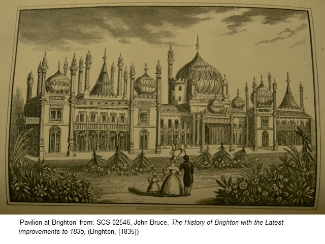 'Pavilion at Brighton' from: SCS 02546, John Bruce, The History of Brighton with the Latest Improvements to 1835, (Brighton, [1835])