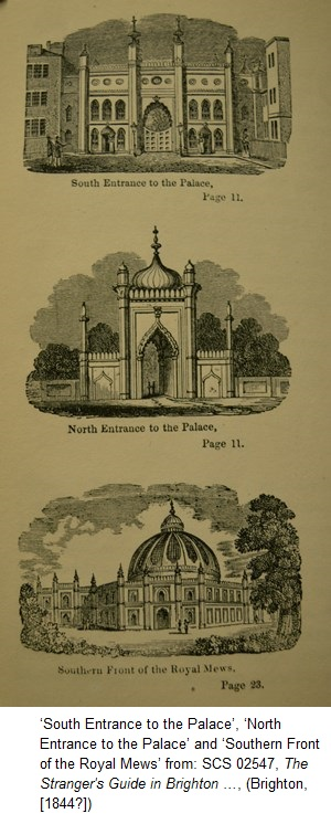 'South Entrance to the Palace', 'North Entrance to the Palace' and 'Southern Front of the Royal Mews' from: SCS 02547, The Stranger's Guide in Brighton …, (Brighton, [1844?])
