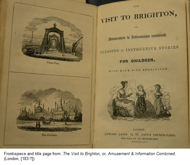 Frontispiece and title page from: SCS 04822, The Visit to Brighton, or, Amusement & Information Combined, (London, [183-?])