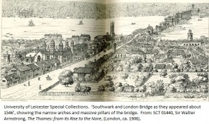 'Southwark and London Bridge, as they appeared about 1546', showing the narrow arches and massive pillars of the bridge. From: SCT 01440, Sir Walter Armstrong, 'The Thames: from its Rise to the Nore', (London, c. 1906).