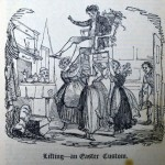 Lifting - an Easter Custom from William Hone, The Every-Day Book (London, 1826), vol. 1, p. 423
