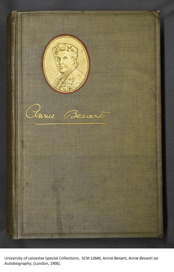 SCM 12640, Annie Besant, Annie Besant: an Autobiography, (London, 1908).