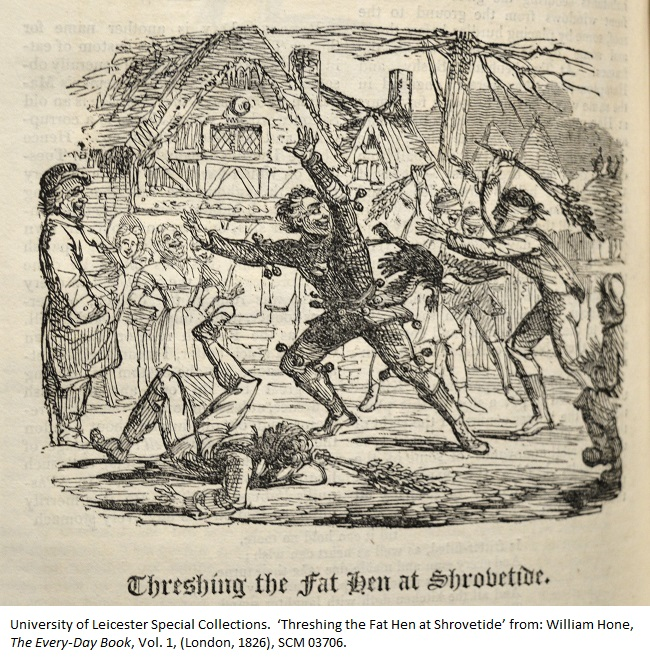 This 17th century Shrove Tuesday custom, described by Tusser, was reminiscent of the 'Whipping Toms' in Leicester in several respects. The chasers were armed with boughs rather than whips and were blindfolded. The object of the chase wore bells on his costume and had a hen tied to his back.