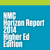 NMC Horizon Report > 2014 Higher Education Preview